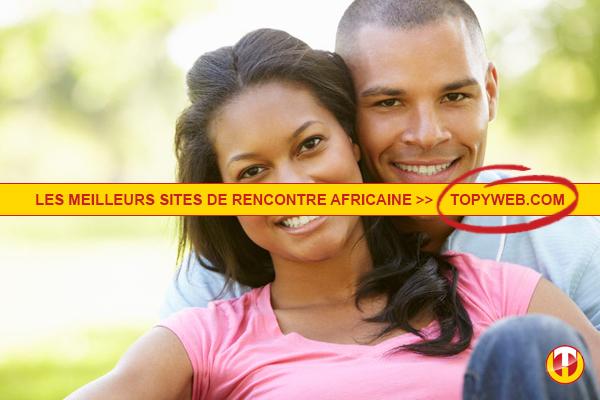 meilleur site de rencontre en afrique