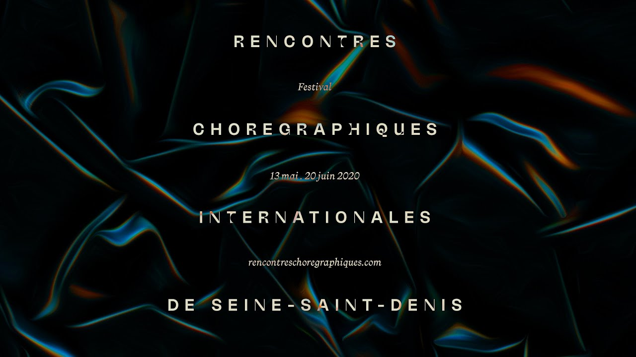 Rencontres Chorégraphiques Internationales de Seine-Saint-Denis, automne 2020