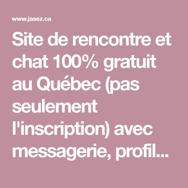 site de rencontre quebecois 100 gratuit site tchat rencontres